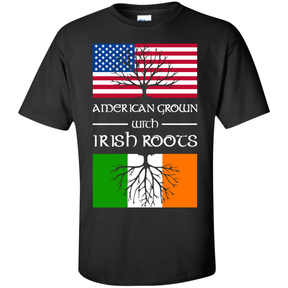 American Grown With Irish Roots T-Shirts
