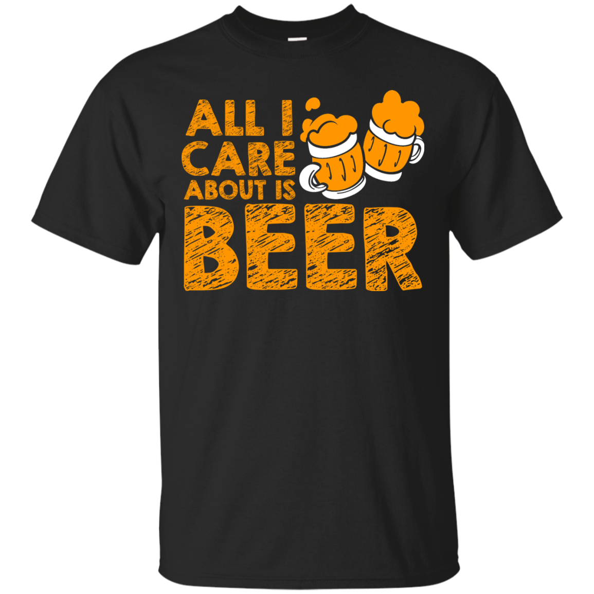 ALL I CARE ABOUT IS BEER T-Shirt & Hoodie, Sweatshirt