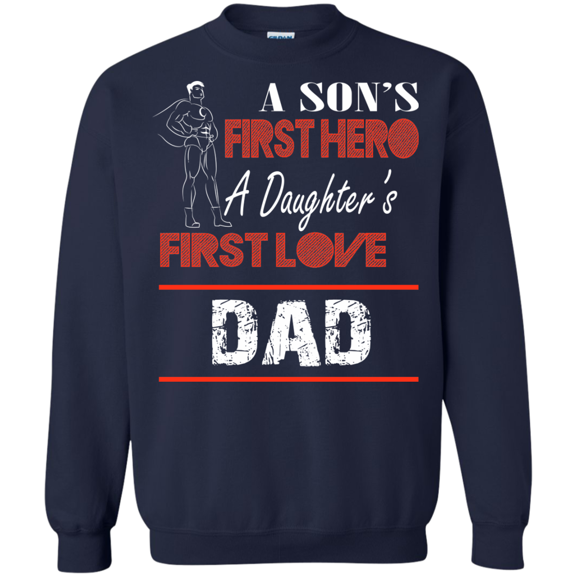 A Son's First Hero A Daughter's First Love DAD T-Shirt & Hoodie - The Sun Cat
