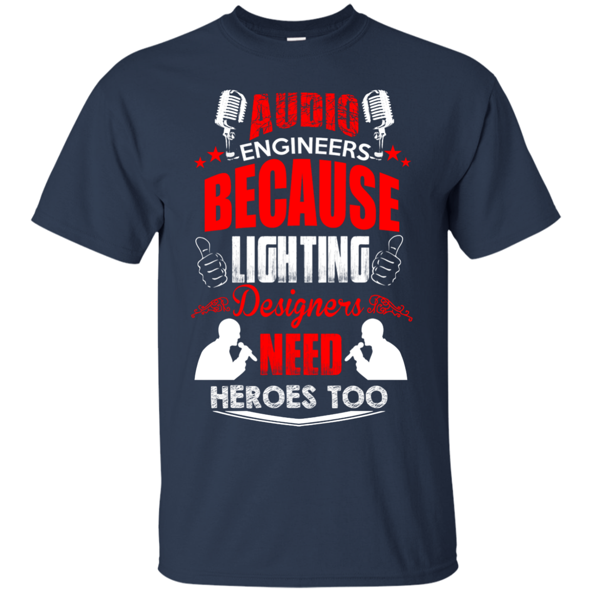 Audio Engineers Because Lighting Designers Need Heroes Too T-Shirt & Hoodie - The Sun Cat