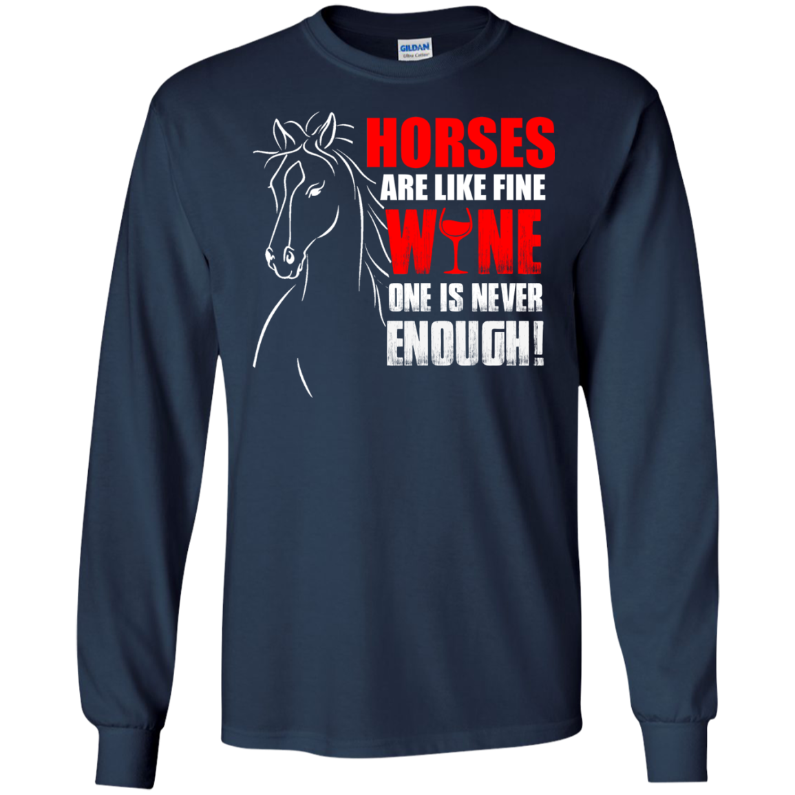Horses Are Like Fine Wine One Is Never Enough! - Cool Shirt - The Sun Cat