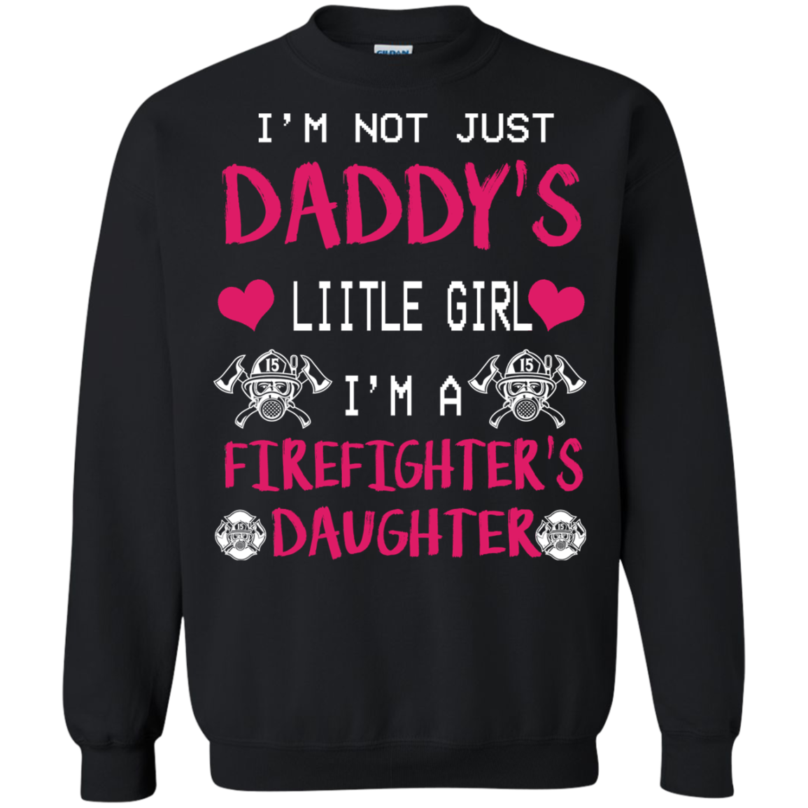 I'm Not Just A Daddy's Little Girl I'm A firefighter T shirt - The Sun Cat