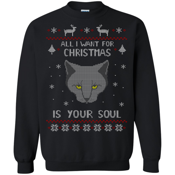Ugly Christmas Sweaters all I want for Christmas is your SOUL - ugly christmas sweater - The Sun Cat