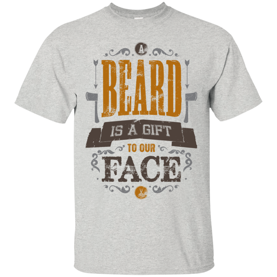 A BEARD IS A GIFT TO OUR FACE T-Shirt Hoodie Long sleeve Sweatshirt