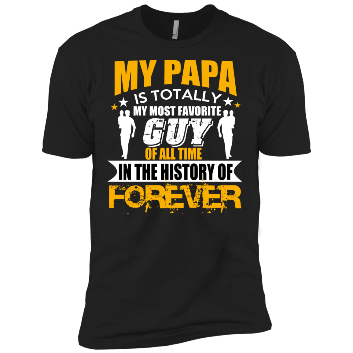 My Papa Is Totally My Most Favorite Guy Of All Time T shirt - The Sun Cat