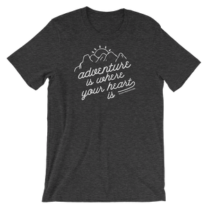 "The ""Adventure is..."" T-shirt (Dark Heather Grey)"