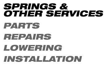 Springs and Other Services • Parts • Repairs • Lowering • Installation