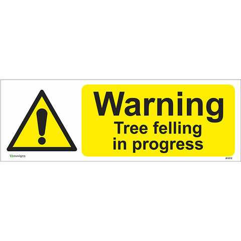 Warning Tree Felling In Progress Sign - Safety Signs & Stickers | Borehamwood Signs