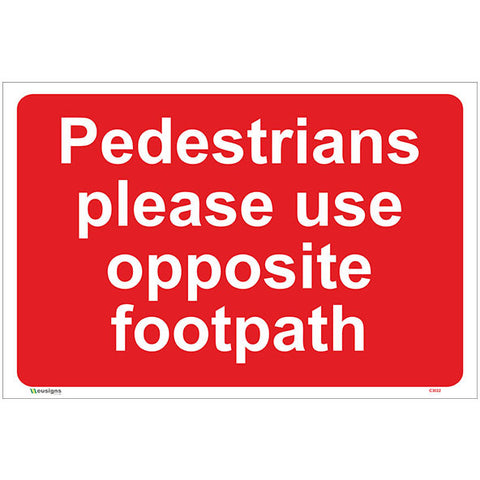 Pedestrians Please Use Opposite Footpath Sign - Safety Signs & Stickers | Borehamwood Signs