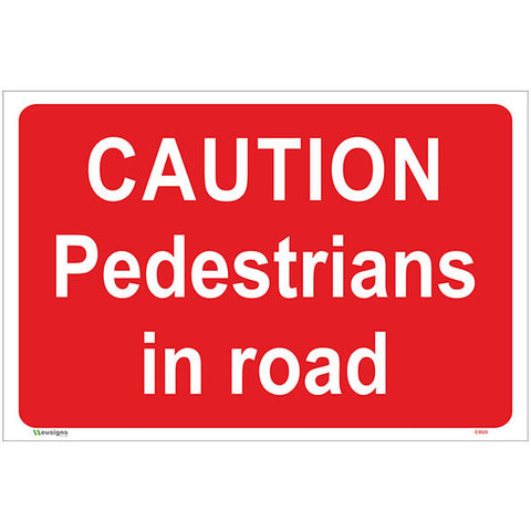 Caution Pedestrians In Road Sign - Safety Signs & Stickers | Borehamwood Signs