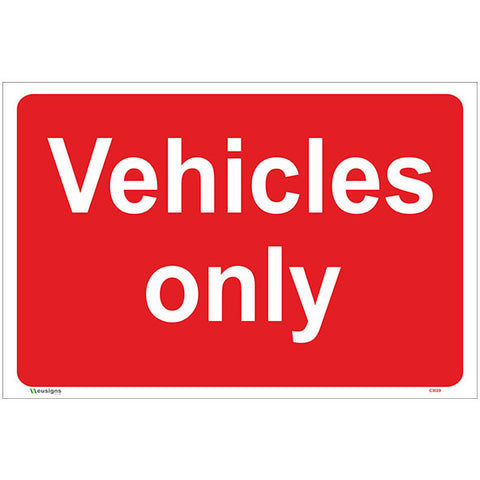 Vehicles Only Sign - Safety Signs & Stickers | Borehamwood Signs