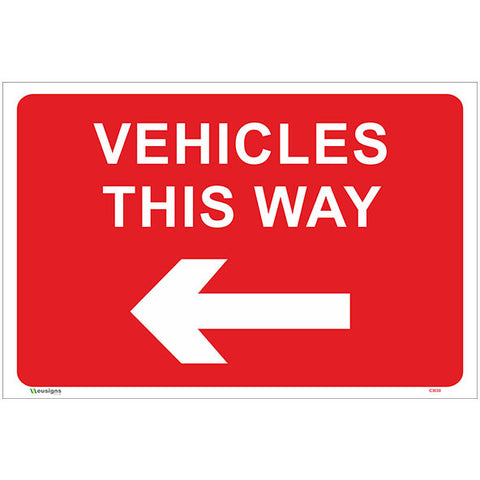 Vehicles This Way Left Arrow Sign - Safety Signs & Stickers | Borehamwood Signs