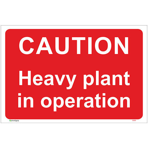 Caution Heavy Plant In Operation Sign - Safety Signs & Stickers | Borehamwood Signs