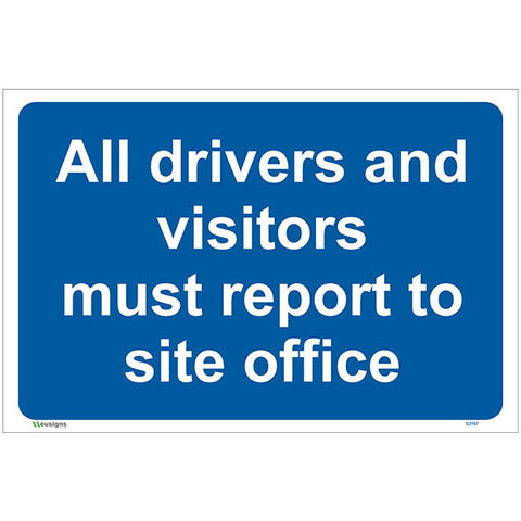 All Drivers And Visitors Must Report To Site Office Sign - Safety Signs & Stickers | Borehamwood Signs