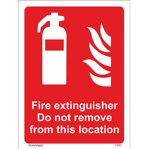 Fire Extinguisher Do Not Remove From This Location Sign - Safety Signs & Stickers | Borehamwood Signs