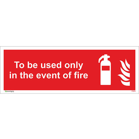 To Be Used Only In The Event Of Fire - Safety Signs & Stickers | Borehamwood Signs