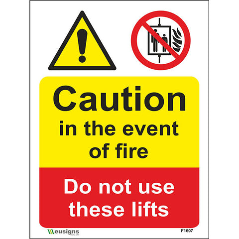 Caution In The Event Of Fire Do Not Use These Lifts Sign - Heath and Safety Signs, Warning Signs, Emergency Signs, Fire Exit,Stop Signs, Borehamwood Signs