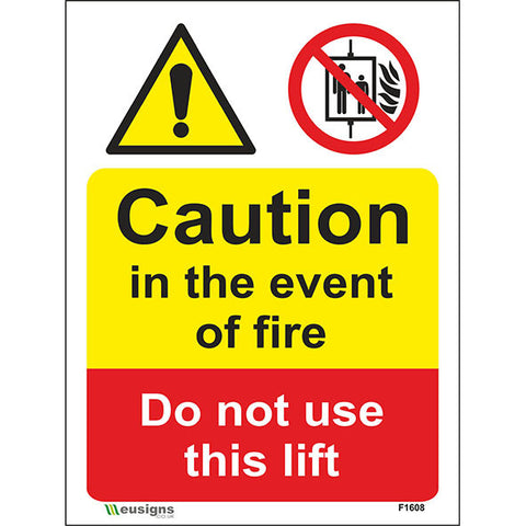 Caution In The Event Of Fire Do Not Use This Lift Sign - Heath and Safety Signs, Warning Signs, Emergency Signs, Fire Exit,Stop Signs, Borehamwood Signs