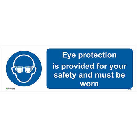 Eye Protection Is Provided For Your Safety And Must Be Worn Sign - Safety Signs & Stickers | Borehamwood Signs