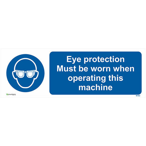 Eye Protection Must Be Worn When Operating This Machine Sign - Safety Signs & Stickers | Borehamwood Signs