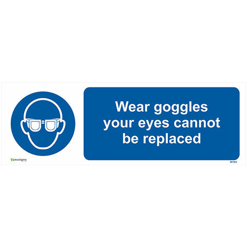 Wear Goggles Your Eyes Cannot Be Replaced Sign - Safety Signs & Stickers | Borehamwood Signs