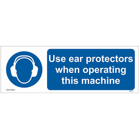 Use Ear Protectors When Operating This Machine Sign - Safety Signs & Stickers | Borehamwood Signs