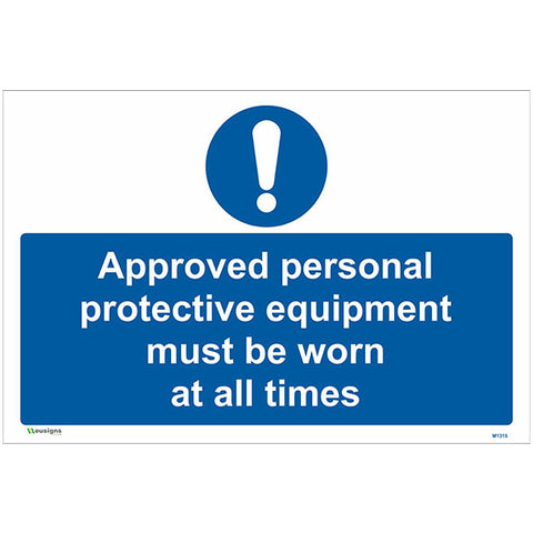 Approved Personal Protective Equipment Must Be Worn At All Times Sign - Safety Signs & Stickers | Borehamwood Signs