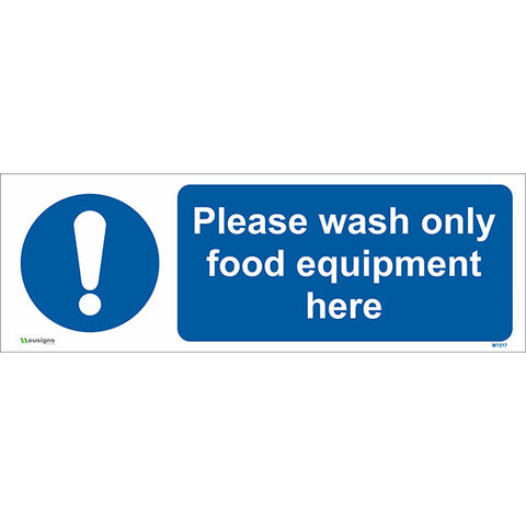 Please Wash Only Food Equipment Here Sign - Safety Signs & Stickers | Borehamwood Signs