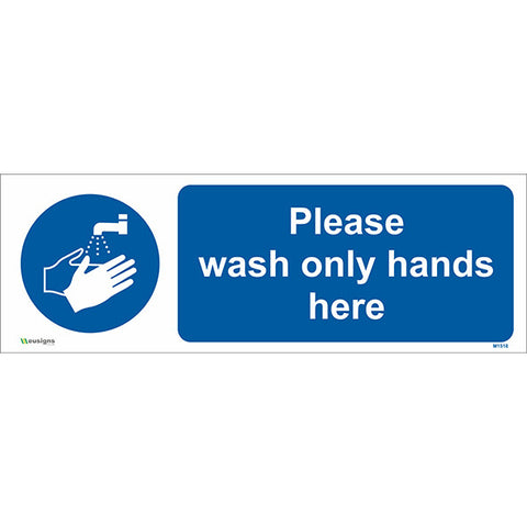 Please Wash Only Hands Here Sign - Safety Signs & Stickers | Borehamwood Signs