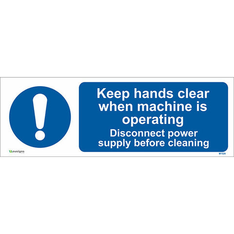 Keep Hands Clear When Machine is Operating Sing - Safety Signs & Stickers | Borehamwood Signs