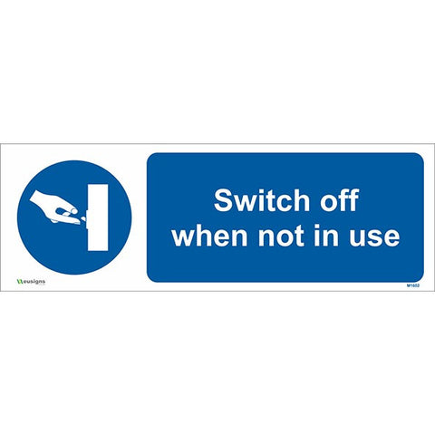 Switch off When Not in Use Sign - Safety Signs & Stickers | Borehamwood Signs