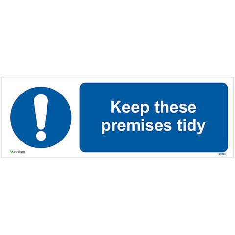 Keep These Premises Tidy Sign - Safety Signs & Stickers | Borehamwood Signs