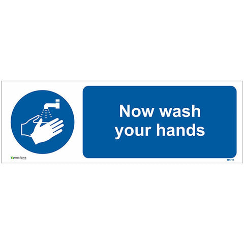 Now Wash Your Hands Sign - Safety Signs & Stickers | Borehamwood Signs