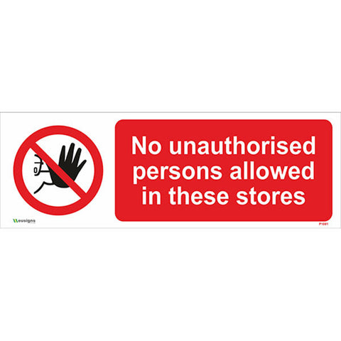 No Unauthorised Person Allowed In These Stores Sign - Safety Signs & Stickers | Borehamwood Signs