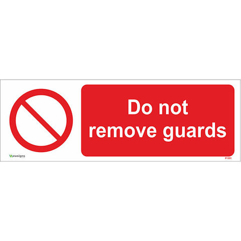 Do Not Remove Guards Sign - Safety Signs & Stickers | Borehamwood Signs