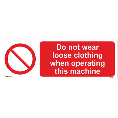 Do Not Wear Loose Clothing When Operating This Machine Sign - Safety Signs & Stickers | Borehamwood Signs