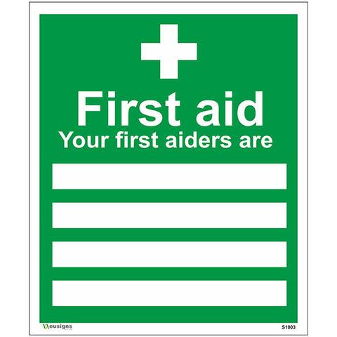 First Aid Your First Aiders Are Sign - Safety Signs & Stickers | Borehamwood Signs