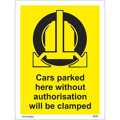 Cars Parked Here Without Authorisation Will Be Clamped Sign - Safety Signs & Stickers | Borehamwood Signs