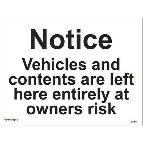 Notice Vehicles And Contents Are Left Here Entirely At Owners Risk Sign - Safety Signs & Stickers | Borehamwood Signs