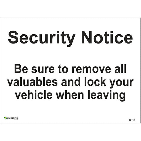 Security Notice Be Sure To Remove All Valuables And Lock Your Vehicle When Leaving Sign - Safety Signs & Stickers | Borehamwood Signs