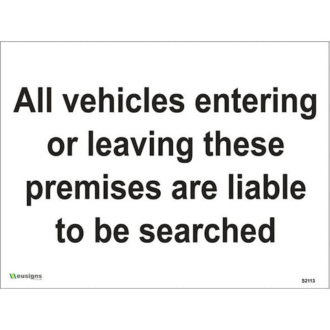 All Vehicles Entering Or Leaving These Premises Are Liable To Be Searched Sign - Health and Safety Signs