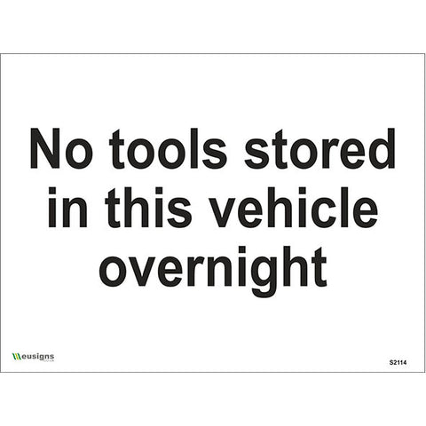 No Tools Stored In This Vehicle Overnight Sign - Safety Signs & Stickers | Borehamwood Signs