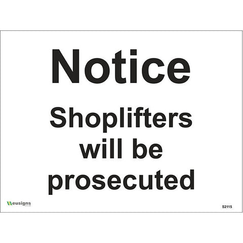 Notice Shoplifters Will Be Prosecuted Sign - Safety Signs & Stickers | Borehamwood Signs