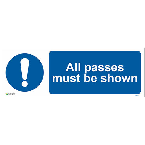 All Passes Must Be Shown Sign - Safety Signs & Stickers | Borehamwood Signs