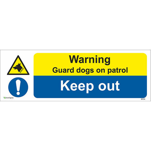 Warning Guard Dogs On Patrol Keep Out Sign - Safety Signs & Stickers | Borehamwood Signs