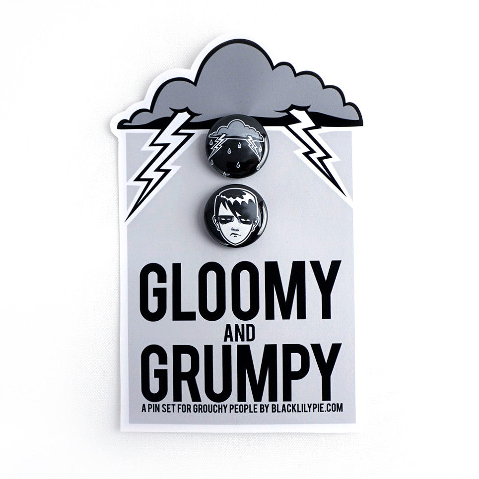 Gloomy and Grumpy - Set of two pinback buttons - A pin set for Grouchy People