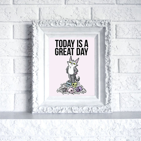 Today is a Great Day - 8 by 10 Print