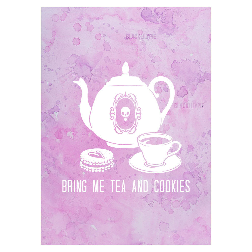 Bring Me Tea and Cookies - Print on matte paper