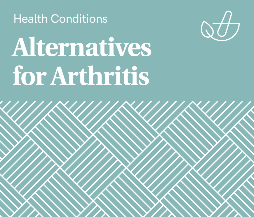 Alternatives for Arthritis
