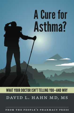 A Cure for Asthma? What Your Doctor Isn't Telling You – and Why